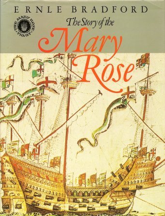 The Story of the Mary Rose, Bradford, Ernle; Dusgate Selby