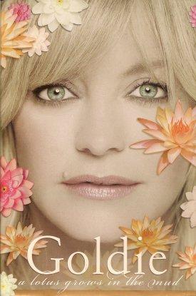 Goldie:  A Lotus Grows in the Mud, Hawn, Goldie