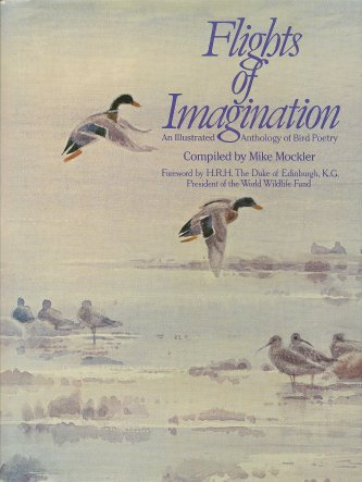 Flights of Imagination:  An Illustrated Anthology of Bird Poetry, Mockler (Compiler), Mike