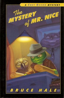 The Mystery of Mr. Nice:  A Chet Gecko Mystery, Hale, Bruce