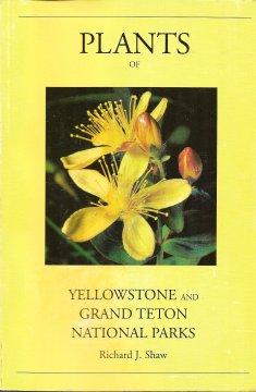 Plants of Yellowstone and Grand Teton National Parks, Shaw, Richard J