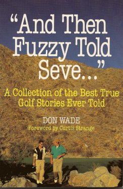 """And Then Fuzzy Told Seve . . . "", Wade, Don"