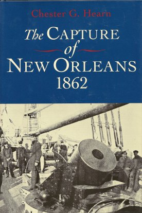 The Capture of New Orleans, 1862, Hearn, Chester G.