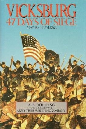 Vicksburg:  47 Days of Siege, Hoehling, A.A.