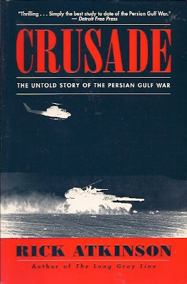 Crusade:  The Untold Story of the Persian Gulf War, Atkinson, Rick