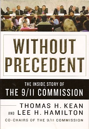 Without Precedent:  The Inside Story of the 9/11 Commission, Kean, Thomas H. & Lee H. Hamilton