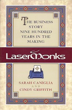 Lasermonks:  The Business Story Nine Hundred Years in the Making, Caniglia, Sarah & Cindy Griffith
