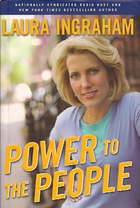 Power to the People, Ingraham, Laura