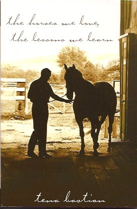 The Horses We Love, The Lessons We Learn, Bastian, Tena