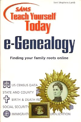 Sams Teach Yourself e-Genealogy Today, Lamb, Terri Stephens & Terri Lamb