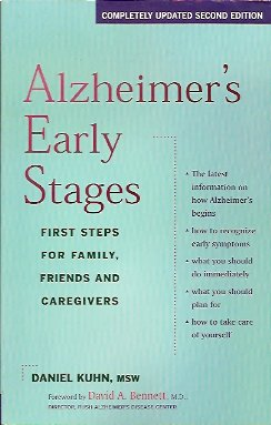 Alzheimer's Early Stages:  First Steps for Family, Friends and Caregivers, Kuhn, Daniel; Bennett, David A.