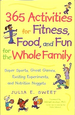 365 Activities for Fitness, Food, and Fun for the Whole Family, Sweet, Julia