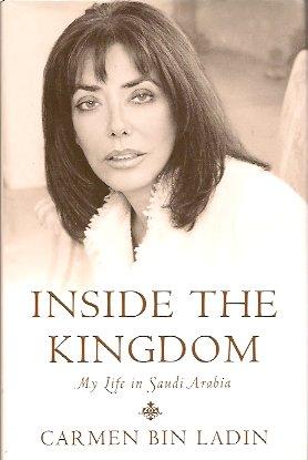 Inside the Kingdom:  My Life in Saudi Arabia, Bin Ladin, Carmen