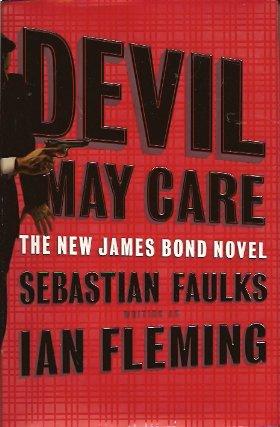 Devil May Care, Faulks (writing as Ian Fleming), Sebastian