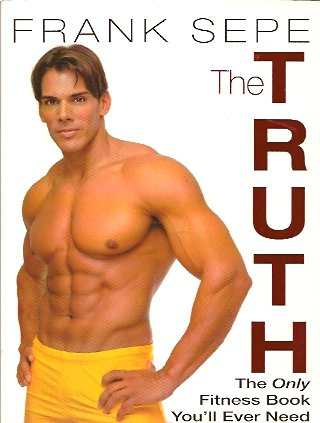 The Truth: The Only Fitness Book You'll Ever Need, Sepe, Frank