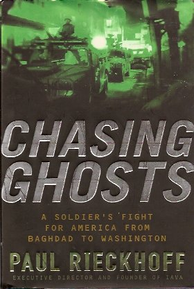 Chasing Ghosts:  A Soldier's Fight for America from Baghdad to Washington, Rieckhoff, Paul