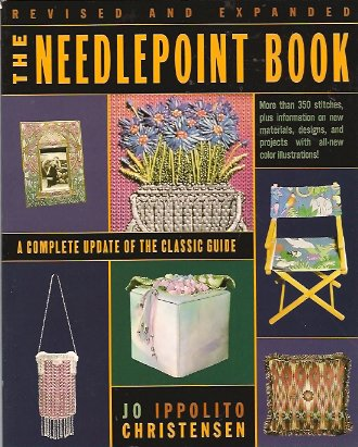 The Needlepoint Book:  A Complete Update of the Classic Guide, Christensen, Jo Ippolito