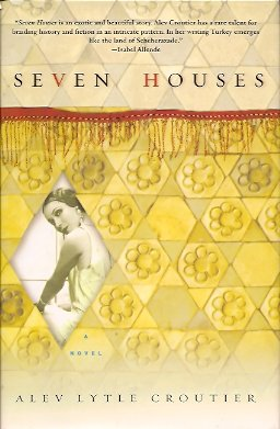 Seven Houses:  A Novel, Croutier, Alev Lytle