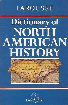 Larousse Dictionary of North American History, Lenman, Bruce; Editors of Larousse
