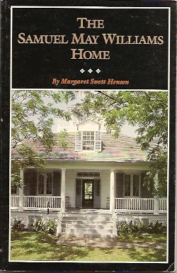 The Samuel May Williams Home:  The Life and Neighborhood of an Early Galveston Entrepreneur, Henson, Margaret Swett