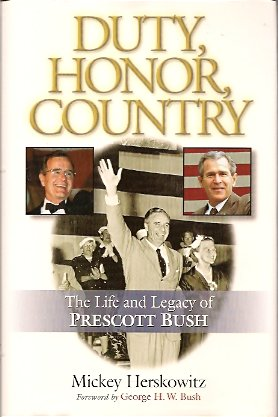 Duty, Honor, Country:  The Life and Legacy of Prescott Bush, Herskowitz, Mickey