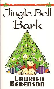 Jingle Bell Bark:  A Melanie Travis Mystery, Berenson, Laurien