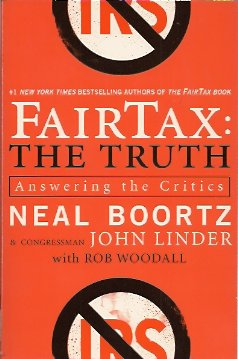 FairTax:  The Truth: Answering the Critics, Boortz, Neal; Linder, John