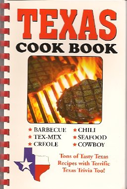 Texas Cook Book: Tasty Texas Recipes and a side of Texas Trivia, too!