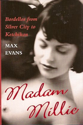Madam Millie:  Bordellos from Silver City to Ketchikan, Evans, Max