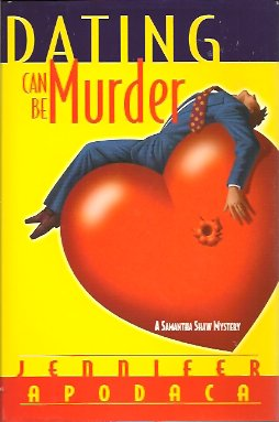Dating Can Be Murder:  A Samantha Shaw Mystery, Apodaca, Jennifer