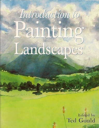 Introduction to Painting Landscapes, Gould (Ed.), Ted