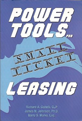 Power Tools for Small Ticket Leasing, Galtelli, Richard; Johnson, James; Marks, Barry