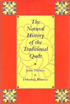 The Natural History of the Traditional Quilt, Forrest, John; Blincoe, Deborah