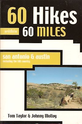 60 Hikes within 60 Miles:  San Antonio and Austin, Taylor, Tom And Molloy, Johnny