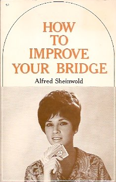 How to Improve Your Bridge: The Fourth Book of Bridge, Sheinwold, Alfred