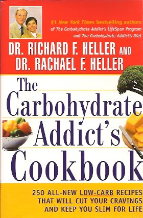 The Carbohydrate Addict's Cookbook:  250 All-New Low-Carb Recipes That Will Cut Your Cravings and Keep You Slim for Life, Heller, Rachael F.