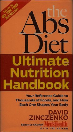 The Abs Diet Ultimate Nutrition Handbook:  Your Reference Guide to Thousands of Foods, and How Each One Shapes Your Body, Zinczenko, David And Spiker, Ted
