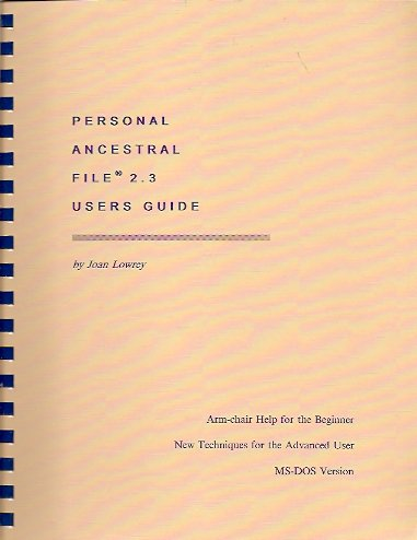 Personal Ancestral File 2.3 Users Guide, Lowrey, Joan