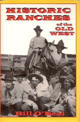 Historic Ranches of the Old West, O'Neal, Bill