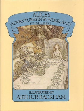 Alice in Wonderland, Carroll, Lewis; Rackham, A.