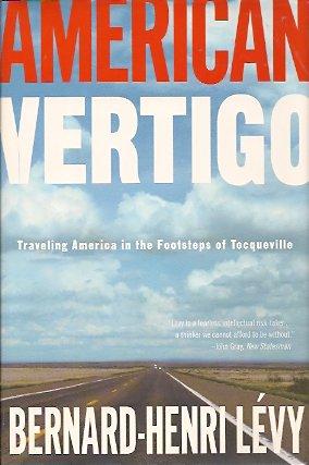 American Vertigo:  Traveling America in the Footsteps of Tocqueville, Levy, Bernard-Henri; Mandell, Charlotte