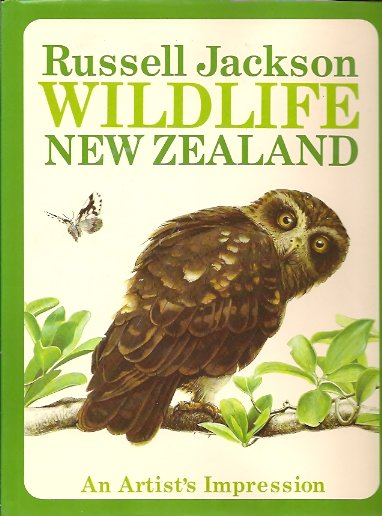Wildlife of New Zealand:  An Artist's Impression, Jackson, Russell