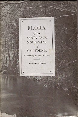 Flora of the Santa Cruz Mountains of California:  A Manual of the Vascular Plants, Hunter-Thomas, John