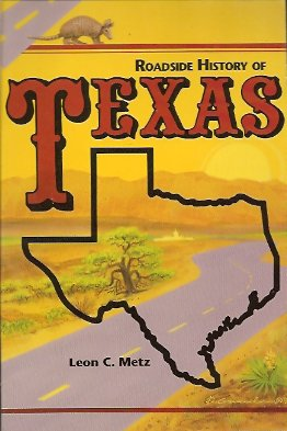 Roadside History of Texas, Metz, Leon Claire