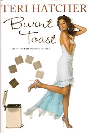 Burnt Toast:  And Other Philosophies of Life, Hatcher, Teri