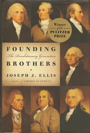 Founding Brothers:  The Revolutionary Generation, Ellis, Joseph J.
