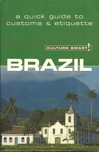 Culture Smart! Brazil:  A Quick Guide to Customs & Etiquette, Branco, Sandra; Williams, Rob