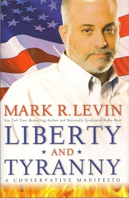 Liberty and Tyranny:  A Conservative Manifesto, Levin, Mark R.
