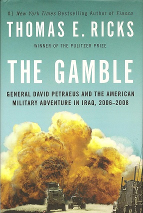 The Gamble:  General David Petraeus and the American Military Adventure in Iraq, 2006-2008, Ricks, Thomas E.