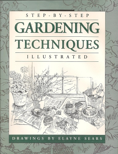 Step-by-Step Gardening Techniques, Sears, Elayne